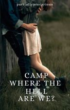 Camp Where The Hell Are We? | ✓ by partiallyprecarious