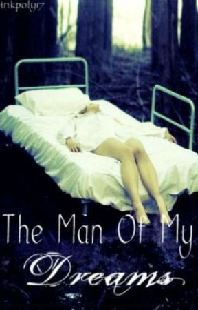 The Man Of My Dreams by nxmad_