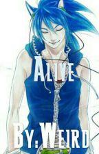 Alive   (Sonic x Reader) by ItsWeirdz