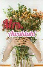MRS. AWAKLAH!  by zatimuss