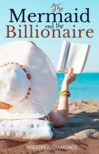 The Mermaid and the Billionaire by sweetpeasdiamonds