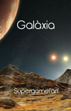 Galàxia (Antic) per Supergamefan