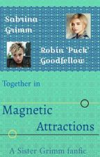 Magnetic Attractions    The Sisters Grimm by TheLosersSocietyXIV