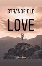 Strange Old Love by Kaashviii