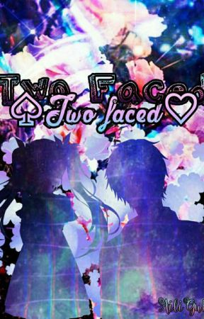 ♠Two Faced♥  by AiliGuby