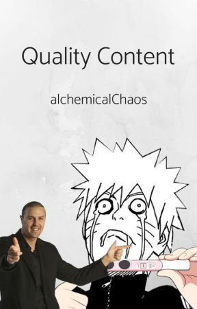 Quality Content by alchemicalChaos