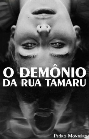 O DEMONIO DA RUA TAMARU by PedroMonteiro121