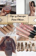 Tips y Consejos Para Chicas. by CuteAndSimple