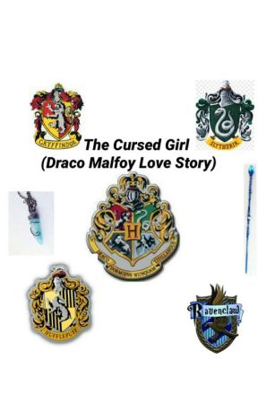 The Cursed Girl(Draco Malfoy Love story) by Mrs_Draco_o