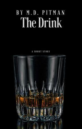 The Drink by MichaelDPitman