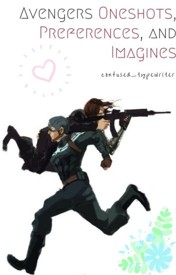 Avengers x Reader one shots, preferences, and imagines!