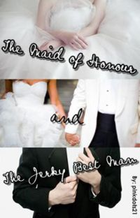 The Maid of Honour & The Jerky Best Man cover