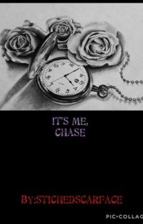 ~Its Me, Chase~ by StichedScarFace