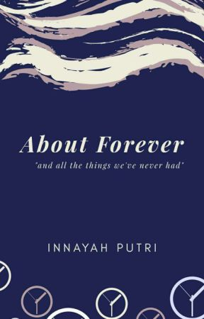 About Forever by InnayahPutri
