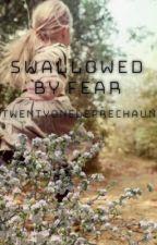 Swallowed By Fear by twentyoneleprechauns