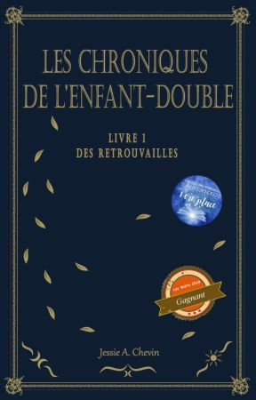 L'Enfant-Double - Tome 1 - Des retrouvailles by JessieAChevin