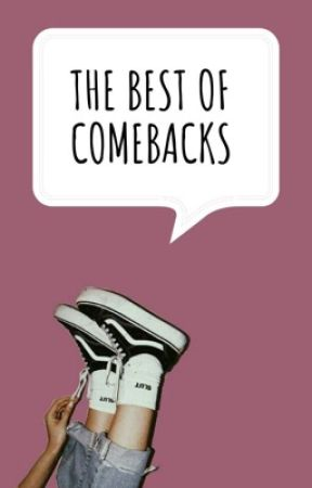 The Best of Comebacks by C_H_B07