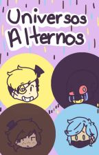 Universos Alternos by LyliArtist