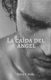 La caída del ángel (S.A 2) EDITANDO... cover