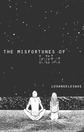 The Misfortunes of Lolita by losangelesque