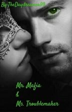 Mr. Mafia and Miss. Troublemaker✔ by TheDaydreamer99