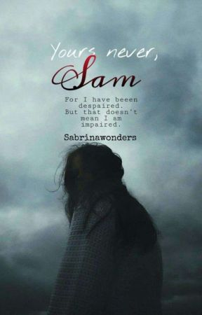 Yours Never, Sam by SabrinaWonders