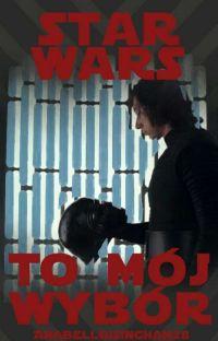 Star Wars: To Mój Wybór || Kylo Ren cover