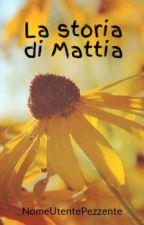 La storia di Mattia by NomeUtentePezzente