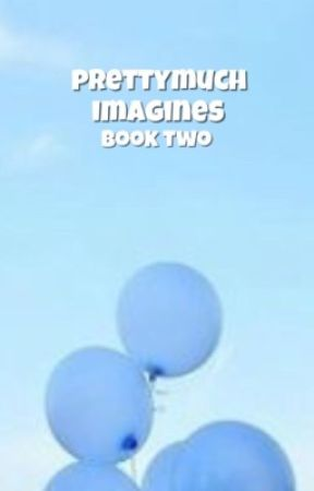 prettymuch imagines [book two] by srrybud