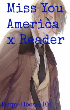 Miss You ~ America x Reader by Seriously-_-Serious