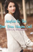 Adopted By The Dear Evan Hansen Cast by Haihai404