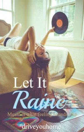 Let It Raine by driveyouhome