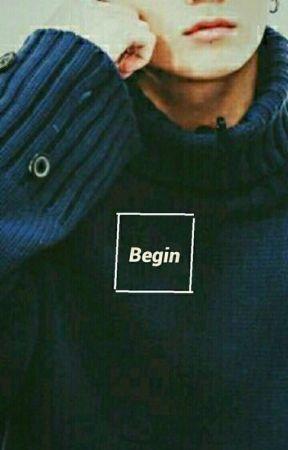 Begin;  by _silentmistake_