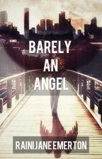 Barely An Angel  ✓  Wattys 2020 by RJWritings18