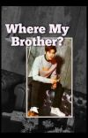 Where My Brother? [FF TwicExo] cover