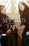 Severus Talks (COMPLETE) cover