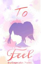To Feel (Yandere-chan x Male rivals) by Cupcake_Yuiki