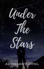Under The Stars by Alphabet_Gurl