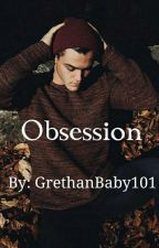 Obsession by GrethanBaby101