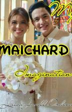 My MAICHARD Imagination (One-Shots) by Iam_laicamengzz16