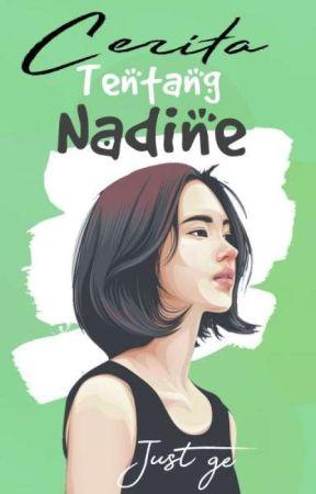 Cerita tentang Nadine by just-Ge