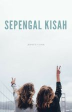 Sepengal Kisah by annestiana