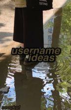username ideas  by seoukul