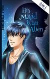 His Maid is an Alien (Book 1) - Published under Lifebooks cover