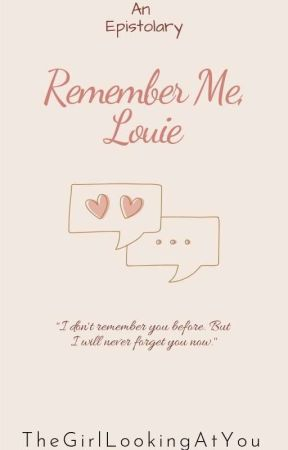 Remember me, Louie by TheGirlLookingAtYou