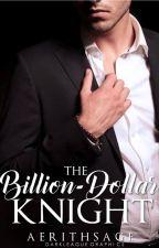 The Billion-Dollar Knight by AerithSage