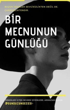 BİR MECNUNUN GÜNLÜĞÜ 》 by ahusukaybolankaan