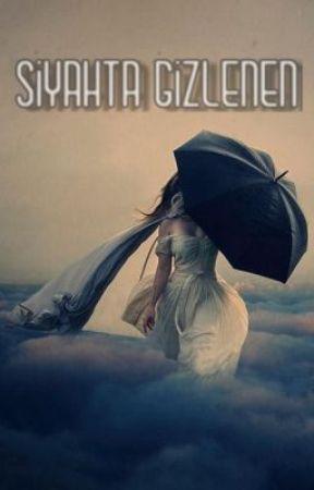 Siyahta Gizlenen (TAMAMLANDI) by PsikopatPsikolog