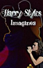Harry Styles Imagines by Your_Girlfriendy