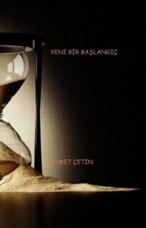 YENİ BİR BAŞLANGIÇ by ahmetcetin3194524